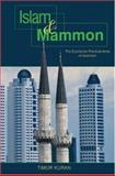 Islam and Mammon : The Economic Predicaments of Islamism, Kuran, Timur, 0691115109
