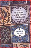 Israel, Diaspora, and the Routes of National Belonging 9780802085108