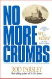 No More Crumbs, Rod Parsley, 0884195104