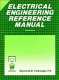 Electrical Engineering Reference Manual, Yarbrough, Raymond B., 0912045108