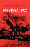Smyrna, 1922 : The Destruction of a City, Housepian Dobkin, Majorie, 0966745108