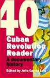 Cuban Revolution Reader : A Documented History of 40 Years of the Cuban Revolution, Luis, Julio Garcia, 1876175109