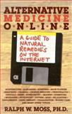 Alternative Medicine Online, Ralph W. Moss, 1881025101