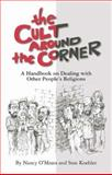 The Cult Around the Corner, Nancy O'Meara and Stan Koehler, 1928575102