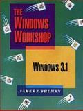 The Windows Workshop : Windows 3.1, Shuman, James E., 0534305105