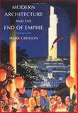 Modern Architecture and the End of Empire, Crinson, Mark, 0754635104