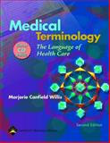 Medical Terminology : The Language of Health Care, Willis, Marjorie C., 0781745101