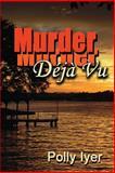 Murder Deja Vu, Polly Iyer, 1477575103