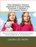 The Bobbsey Twins Omnibus Collection Volume I (Books 1 2 3) Large Print, Laura Lee Hope, 1493625101