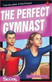 The Perfect Gymnast, Michele Martin Bossley, 1550285106