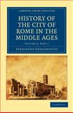 History of the City of Rome in the Middle Ages Volume 8, Gregorovius, Ferdinand, 1108015115