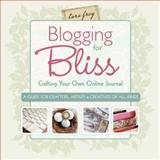 Blogging for Bliss, Tara Frey, 1600595111