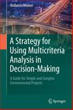 A Strategy for Using Multicriteria Analysis in Decision-Making : A Guide for Simple and Complex Environmental Projects, Munier, Nolberto, 9400715110