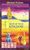 Signs of Your Kingdom, Michael Perham, 0281055114