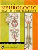 Neurologic Diagnosis and Treatment, Collins, R. Douglas, 0781795117