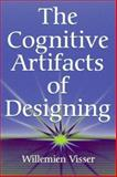 The Cognitive Artifacts of Designing, Visser, Willemien, 0805855114