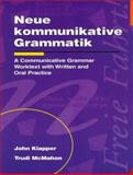 Neue Kommunikative Grammatik : A Communicative Grammar Worktext with Written and Oral Practice, Klapper, John and McMahon, Trudi, 0844225118