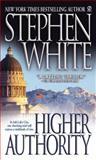 Higher Authority, Stephen White, 0451185110