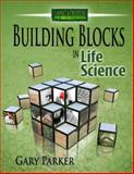 Building Blocks in Science, Gary Parker, 0890515115