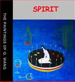 Spirit : The Paintings of Q. Wang, , 0979715113