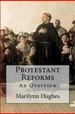 Protestant Reforms, Marilynn Hughes, 1466245115