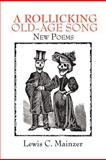 A Rollicking Old-Age Song, Lewis C. Mainzer, 1479735116