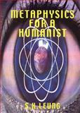 Metaphysics for a Humanist, Leung, S. K., 1902835115