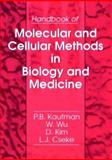 Handbook of Molecular and Cellular Methods in Biology and Medicine, Kaufman, Peter B. and Wu, William, 0849325110