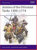 Armies of the Ottoman Turks 1300-1774, David Nicolle, 0850455111