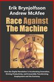 Race Against the MacHine, Erik Brynjolfsson and Andrew McAfee, 0984725113