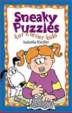 Sneaky Puzzles for Clever Kids, Isabella Riedler, 1402705115