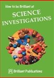 How to Be Brilliant at Science Investigations, Colin Hughes and Winnie Wade, 1897675119