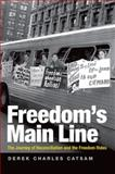 Freedom's Main Line : The Journey of Reconciliation and the Freedom Rides, Catsam, Derek Charles, 0813125111