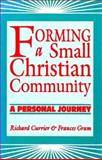 Forming a Small Christian Community, Richard Currier and Fran Gram, 0896225119