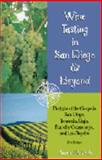 Wine Tasting in San Diego and Beyond : Partake of the Grape in San Diego, Temecula, Baja, Rancho Cucamonga and Los Angeles, Roberts, Janene, 0967435110