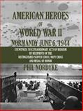 American Heroes of World War II, Phil Nordyke, 0984715118