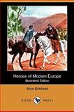 Heroes of Modern Europe, Alice Birkhead, 1409965112