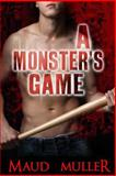 A Monster's Game, Maud Muller, 147834511X