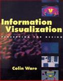Information Visualization : Optimizing Design for Human Perception, Ware, Colin, 1558605118