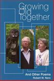 Growing Old Together, Robert W. Nero, 1897045115