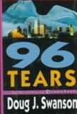 96 Tears, Doug J. Swanson, 0060175117