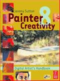 Painter 8 Creativity : Digital Artist's Handbook, Sutton, Jeremy, 0240805119