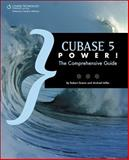 Cubase 5 Power! : The Comprehensive Guide, Guerin, Robert and Miller, Michael, 1435455118