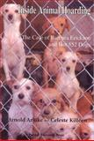 Inside Animal Hoarding : The Case of Barbara Erickson and Her 552 Dogs, Arluke, Arnold and Killeen, Celeste, 1557535116