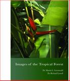 Images of the Tropical Forest, Greenwald, Martin and Lowell, Richard, 0964205114