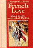 Treasury of Classic French Love Short Stories in French and English, Lisa Neal, 0781805112