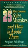 The 25 Most Common Sales Mistakes, Stephan Schiffman, 1558505113