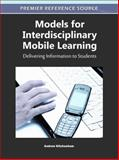 Models for Interdisciplinary Mobile Learning : Delivering Information to Students, Andrew Kitchenham, 160960511X