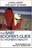 The Baby Boomer's Guide to Women's Health, Dougherty, Karla and Senelick, Richard C., 1891525115