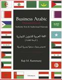 Business Arabic, Advanced Level : Authentic Texts and Audiovisual Materials, Rammuny, Raji M., 0472085115